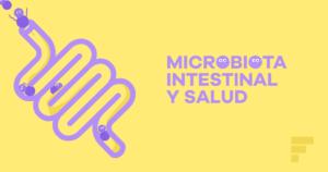 La microbiota intestinal. Descubre por qué es importante
