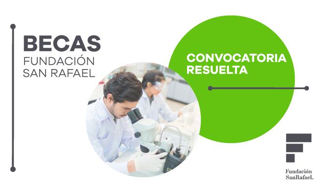 Ya tenemos resolucion del Comité de Becas para la primera convocatoria de las Becas Fundación San Rafael